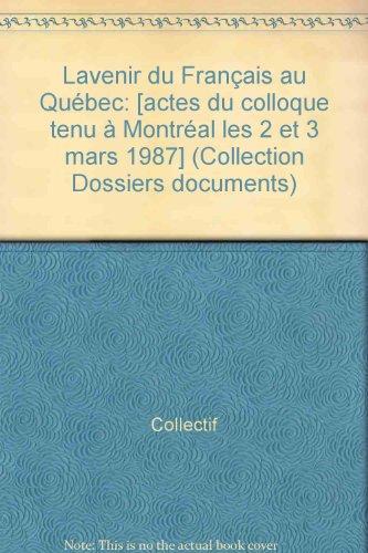 L'Avenir du francais au Quebec (Dossiers, documents) (French Edition): n/a