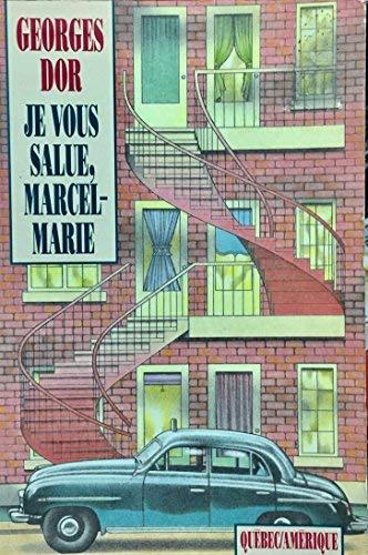 Je vous salue, Marcel-Marie (Collection 2 continents.: Dor, Georges