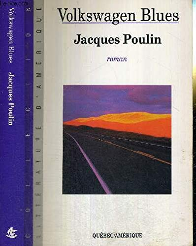 Volkswagen blues Qué: Jacques Poulin
