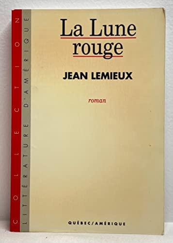 La lune rouge: Roman (Collection Litterature d'Amerique) (French Edition): Lemieux, Jean