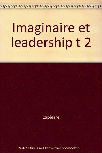 Imaginaire et leadership: Fantasmes inconscients et pratiques: n/a