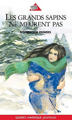 9782890376274: Les Grands Sapins Ne Meurent Pas Serie Marie Lune T 02