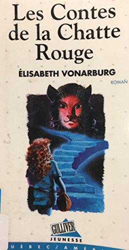 Les contes de la chatte rouge: Roman (Gulliver jeunesse) (French Edition) (2890376338) by Elisabeth Vonarburg