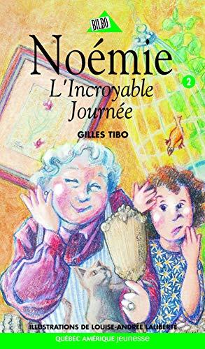 NOÉMIE T.02 : L'INCROYABLE JOURNÉE: TIBO GILLES