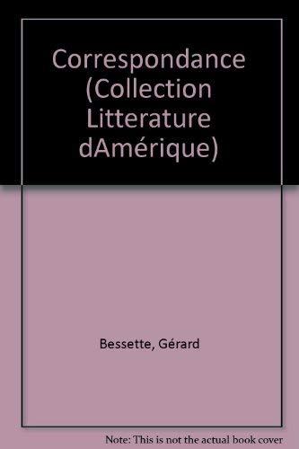 Correspondance (Litterature d'Amerique. Essai) (French Edition): Bessette, Gerard