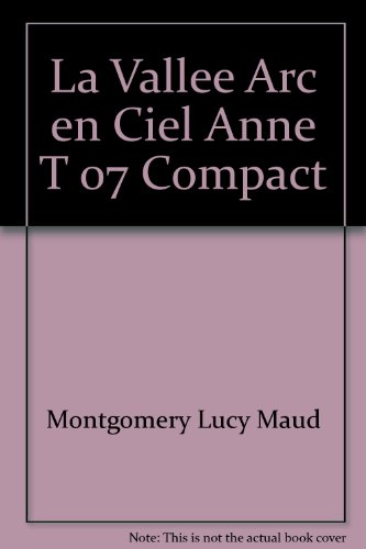 VALLEE ARC EN CIEL -LA- ANNE T7 - POCHE: MONTGOMERY LUCY MAUD