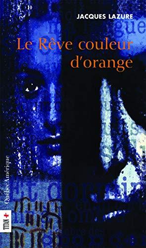 REVE COULEUR D ORANGE -LE-: LAZURE