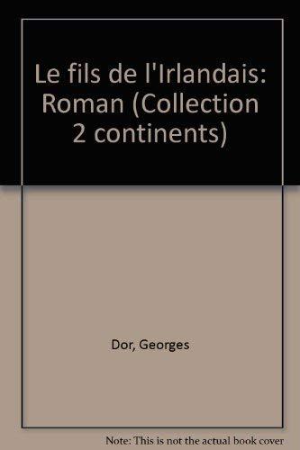 Le fils de l'Irlandais: Roman (Collection 2: Dor, Georges