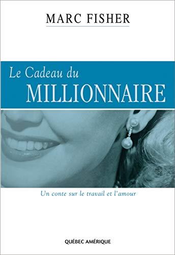 CADEAU DU MILLIONNAIRE (LE): FISHER MARC
