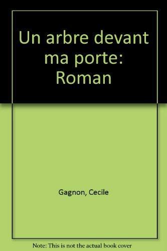 Un arbre devant ma porte: Roman (French Edition) (2890379361) by Gagnon, Cecile