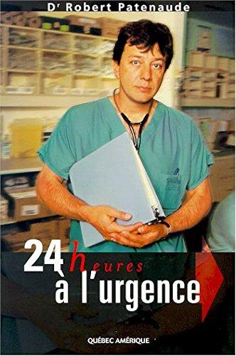 24 HEURES A L URGENCE: PATENAUDE