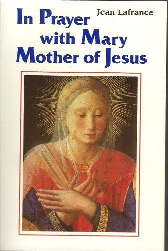 In Prayer With Mary the Mother of Jesus (2890391833) by Jean Lafrance
