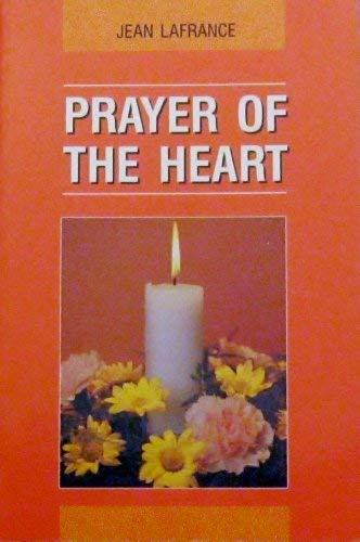 Prayer of the Heart: Jean Lafrance