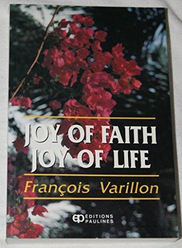 Joy of Faith, Joy of Life: Lectures on the Essential Points Of the Christian Faith: Varillon, ...