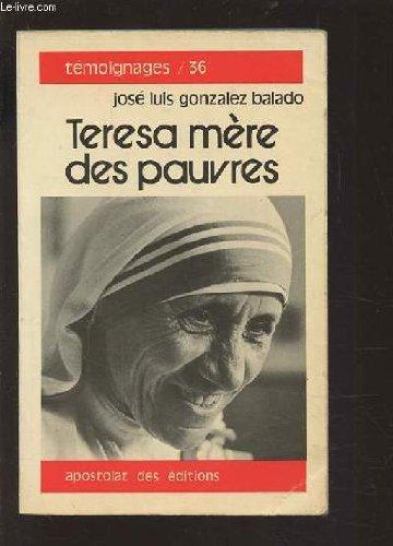 Teresa, mère des pauvres: GONZALES-BALADO José-Louis