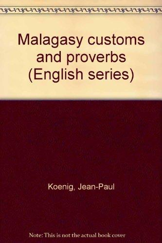 Malagasy customs and proverbs (English series): Koenig, Jean-Paul