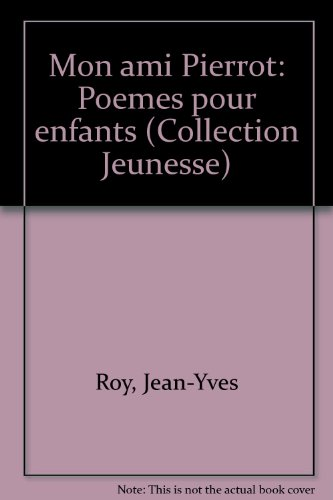 9782890402935: Mon ami Pierrot: Poemes pour enfants (Collection Jeunesse) (French Edition)