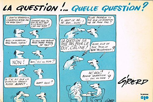 La question!-- quelle question? (French Edition): Girerd
