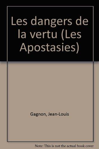 Les dangers de la vertu (Les Apostasies) (French Edition): n/a