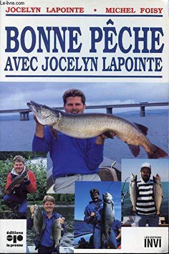9782890439948: Bonne p�che avec Jocelyn Lapointe