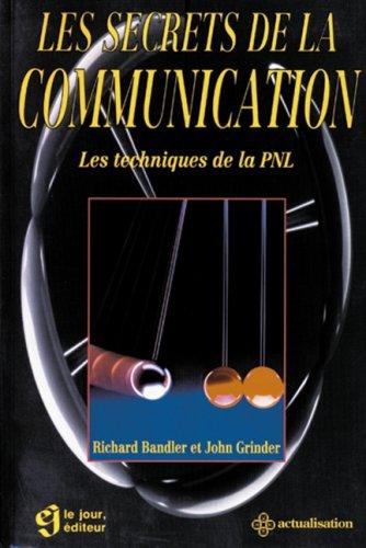9782890441026: LES SECRETS DE LA COMMUNICATION . LES TECHNIQUES DE LA PNL