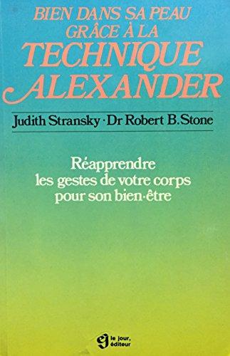 9782890441156: Bien dans sa peau gr�ce � la technique Alexander : R�apprendre les gestes de votre corps pour son bien-�tre