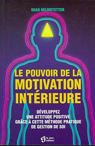 9782890443884: Le pouvoir de la motivation intérieure