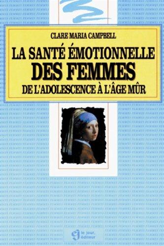 Sante emotionnelle des femmes: CAMPBELL, CLARE MARIA