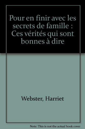 9782890444751: Pour en finir avec les secrets de famille : Ces v�rit�s qui sont bonnes � dire