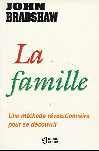 9782890445260: LA FAMILLE. Une méthode révolutionnaire pour se découvrir
