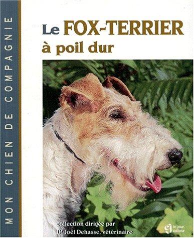 Le Fox-Terrier à poil dur: Dehasse, Jo�l