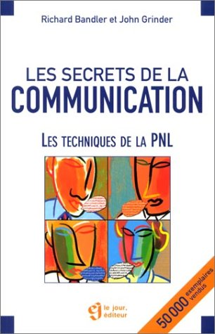 9782890447202: Les secrets de la communication. Les techniques de la PNL