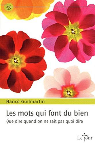 Les mots qui font du bien (French Edition): Nance Guilmartin
