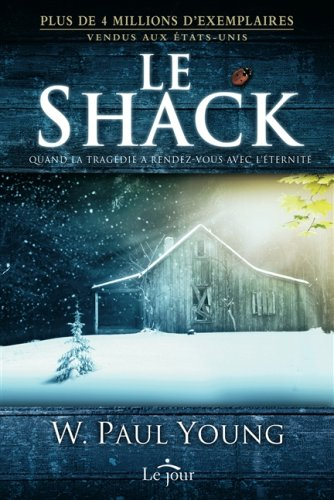 9782890447783: Le Shack: Quand la tragédie a rendez-vous avec l'éternité