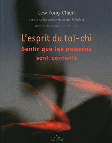 L'esprit du Tai-Chi (French Edition): Yung-Chien Lew