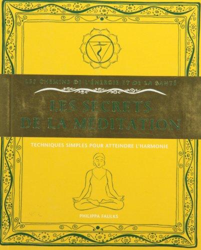 Les secrets de la méditation: Faulks, Philippa