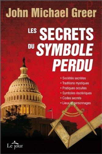9782890447912: Les Secrets du symbole perdu