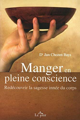9782890447981: Manger en pleine conscience (French Edition)