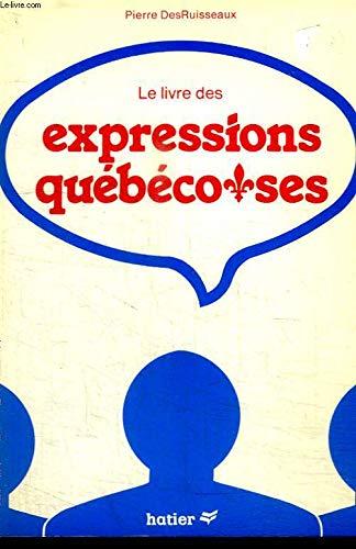 9782890452008: Le livre des expressions québécoises (French Edition)