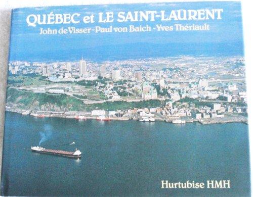 Que?bec et le Saint-Laurent: Photographies de John de Visser et Paul von Baich (French Edition): De...