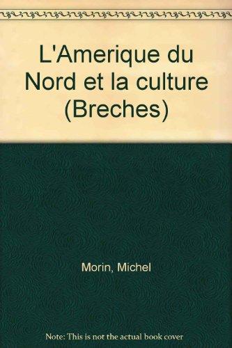 9782890455184: L'Amerique du Nord et la culture (Breches) (French Edition)