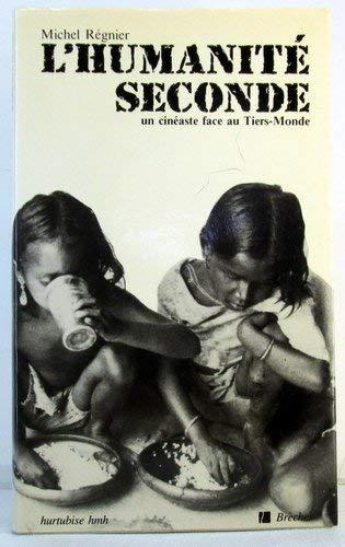 L'humanite seconde: Un cineaste face au Tiers-Monde (Collection Breches) (French Edition): ...
