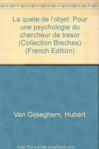 La quete de l'objet: Pour une psychologie du chercheur de tresor (Collection Breches) (French ...