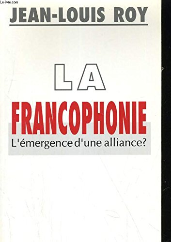 9782890458659: La francophonie: L'émergence d'une alliance? (French Edition)