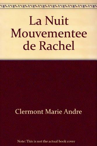 La Nuit Mouvementee de Rachel: n/a