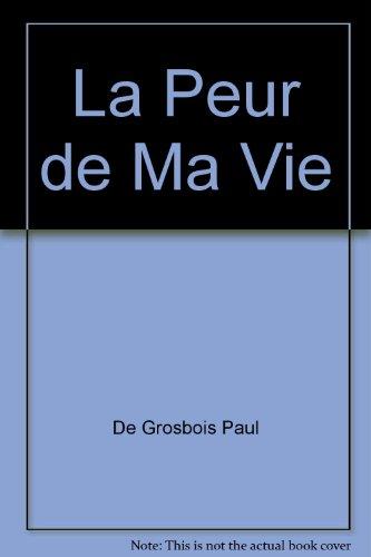 9782890458963: La Peur de Ma Vie