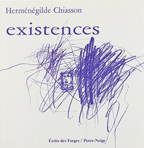 Existences: Hermenegilde Chiasson (French Edition): Chiasson, Hermenegilde