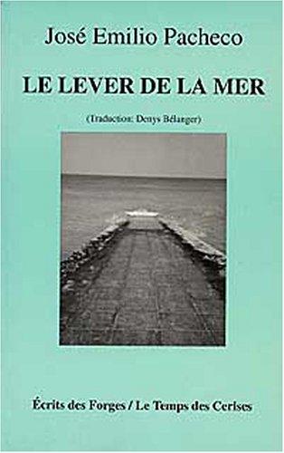 Le lever de la mer: Pacheco,José Emilio