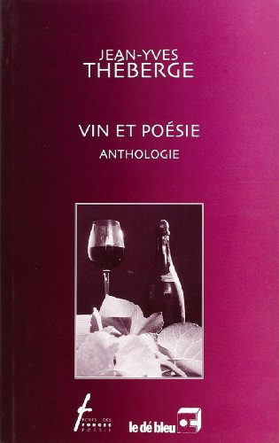 Vin et poésie. Anthologie (French Edition): Jean-Yves Théberge
