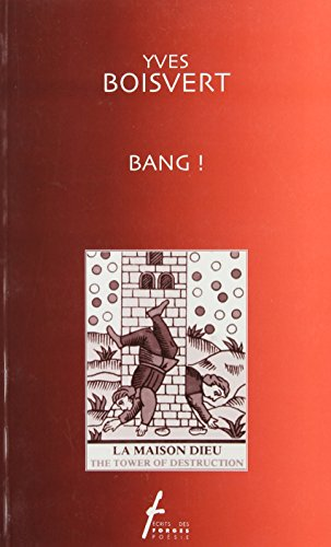 Bang! (Ecrits des Forges poesie) (French Edition): Yves Boisvert